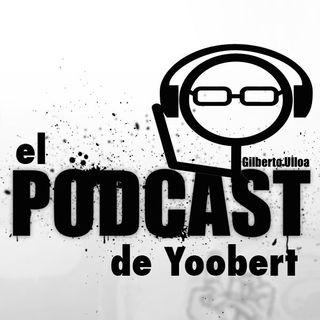 Bienvenido a el poodcast de Yoobert