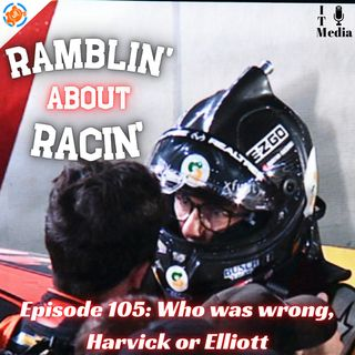 105: Who was wrong, Harvick or Elliott