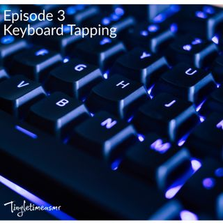 Episode 3 - Keyboard Tapping