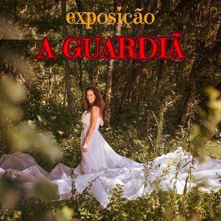 EXPOSIÇÃO FOTOGRÁFICA A GUARDIÃ