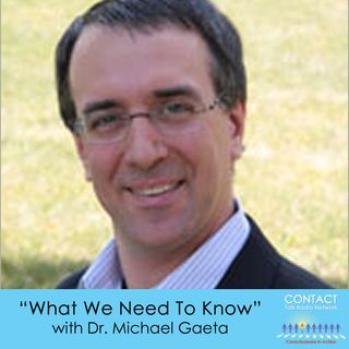 What We Need to Know with Michael Gaeta