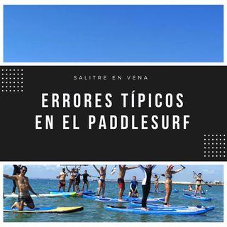 9 - Errores típicos en Paddlesurf ( Iniciación )