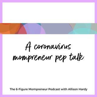 A coronavirus mompreneur pep talk