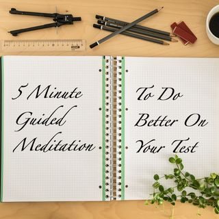 5 Minute Guided Meditation for Exams