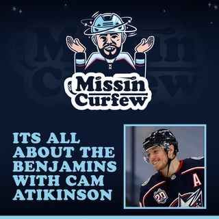 55.  Its All About the Benjamins with Cam Atkinson
