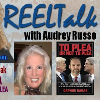 SPECIAL Edition - REELTalk TONIGHT @ 8PM ET - DAPHNE BARAK: Author of the new bestseller, TO PLEA Or Not To Plea