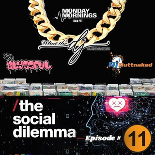 What the dj podcast episode 011 The Social Dilemma