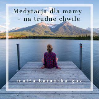 Medytacja dla mamy  - na trudne chwile