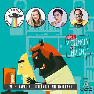#21 - O ódio revelado pela vida online - Especial Violência na Internet