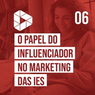 O papel do Influenciador no Marketing das IES com Marcelo Tas