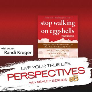 Stop Walking on EggShells with Randi Kreger [Ep.690]