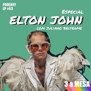 #03 - Especial Elton John (com Juliano Beltrame)