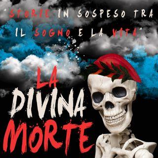 LA DIVINA MORTE S.1 - Ep.5 - IL TEMPO CHE FUGGE