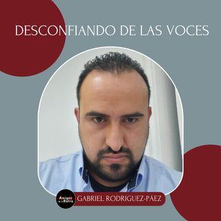 51. Desconfiando de las Voces| Gabriel Rodriguez-Páez