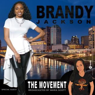 THE MOVEMENT, Broadcasted by MARIA SCOTT - sG: BRANDY JACKSON and MORE