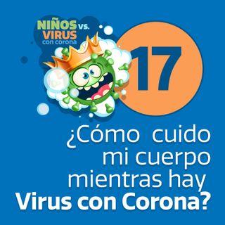 Día 17: La guardia de nuestro interior | ¿Cómo cuido mi cuerpo mientras hay Virus con corona?