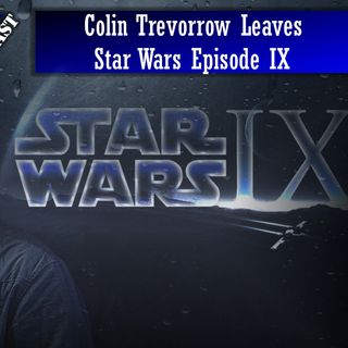 Colin Trevorrow Leaves Star Wars Episode IX