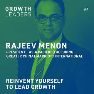 Reinvent yourself to lead growth [Episode 3]