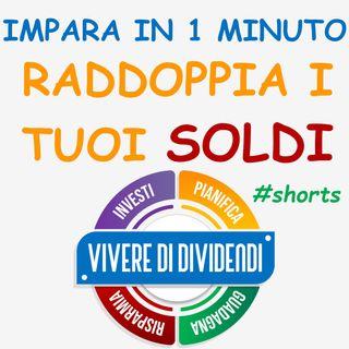 QUANTI ANNI SERVONO PER RADDOPPIARE I TUOI SOLDI shorts