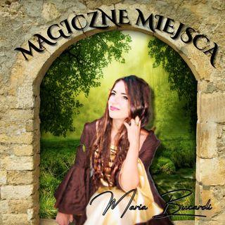 Magiczne miejsca tuż obok z życia Marii Bucardi