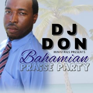 The DJ DON Praise Party - Welcome to UCRadio