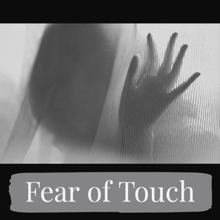 Fear of Touch (rerun)