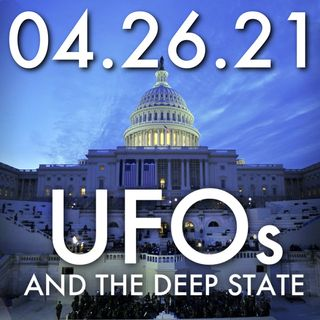 UFOs and the Deep State | MHP 04.26.21.