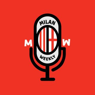 #89 Milan Weekly Podcast