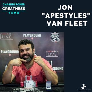 "#34 Jon ""Apestyles"" Van Fleet: $15.8 Million in Tournament Winnings and Online Poker Legend"
