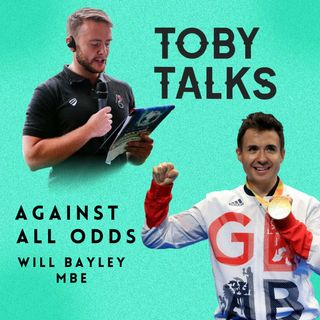 Ep 9: Against All Odds with Will Bayley MBE