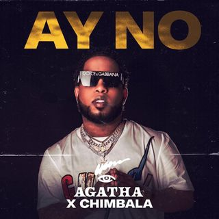 Chimbala Ft. Agatha – Ay No