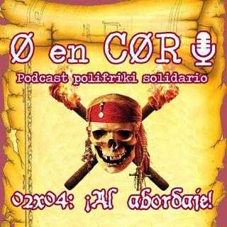 Cero en Cordura 2X04: ¡AL ABORDAJE!