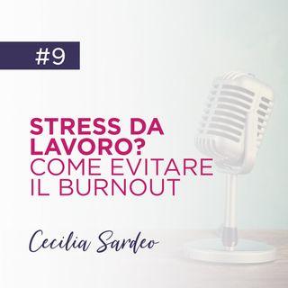 9 - Stress da Lavoro? Come Evitare il Burnout!