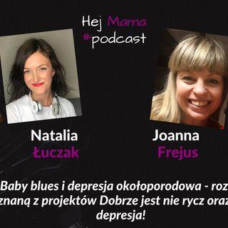 #038 - Baby Blues i depresja okołoporodowa - rozmowa z Joanną Frejus