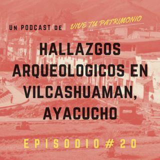 #20 Intervenciones arqueológicas en Vilcashuaman con Miguel Canchari