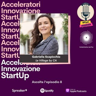 8 | Supporto alle Start Up: acceleratori d'impresa
