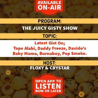 The Juicy Gisty Show | Latest Gists On;Tope Alabi, Daddy Freeze, Davido's Baby Mama, Burnaboy, Pop Smoke.