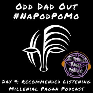 Day 9 #NAPODPOMO 2018: Recommended Listening- Millenial Pagan Podcast