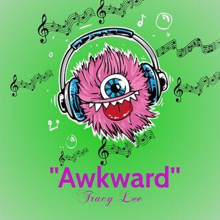 """""""Awkward''"""
