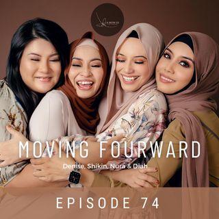 Episode 74: Moving Fourward