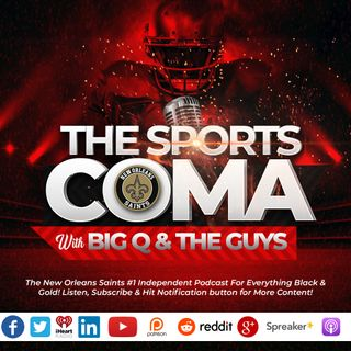 The Sports Coma Show #277 Saints VS Falcons Recap & More