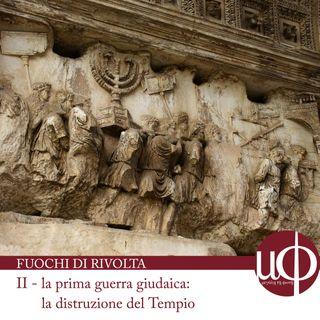 Fuochi di rivolta - La prima guerra giudaica. La distruzione del Tempio - seconda puntata