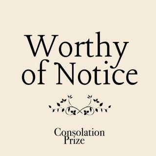 Episode 10: Worthy of Notice