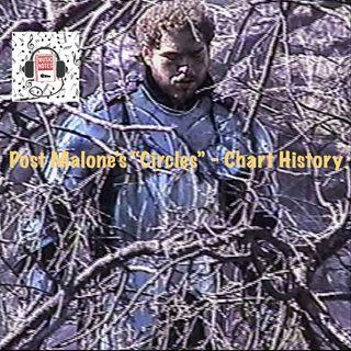 "Episode 30 - Post Malone's ""Circles"" - Chart History"