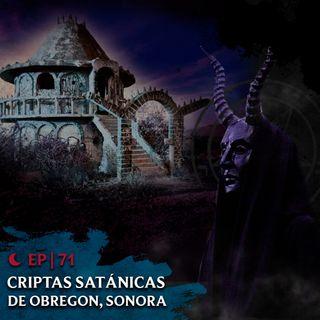 Ep71: Criptas Satánicas de Obregón, Sonora