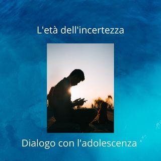 Dialogo con l'adolescenza.