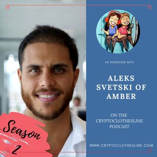 Aleks Svetski of Amber on Crypto Clothesline