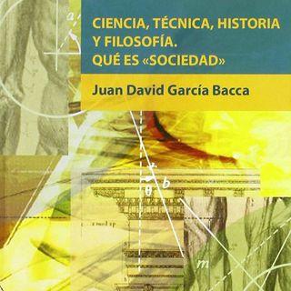 Ciencia, técnica historia y filosofía. ¿Qué es sociedad?