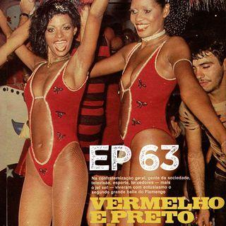 EP#63 - Baile do Vermelho e Preto!