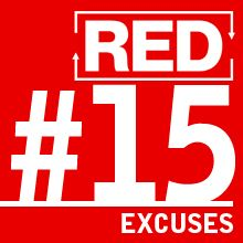 RED 015: Excuses (How to Deal With Them)